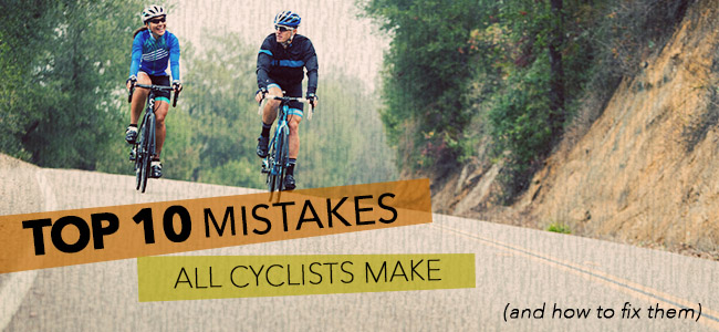Top Ten Mistakes Cyclists Make