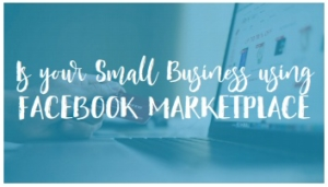 Is Your Small Business Using Facebook Markeplace?
