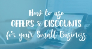 How to use offers and discounts for your small business