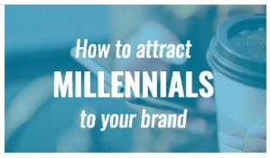 How to Attract Millennials to your Brand